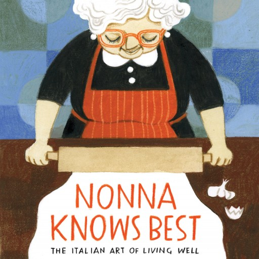 Nonna Knows Best - By Jaclyn Crupi